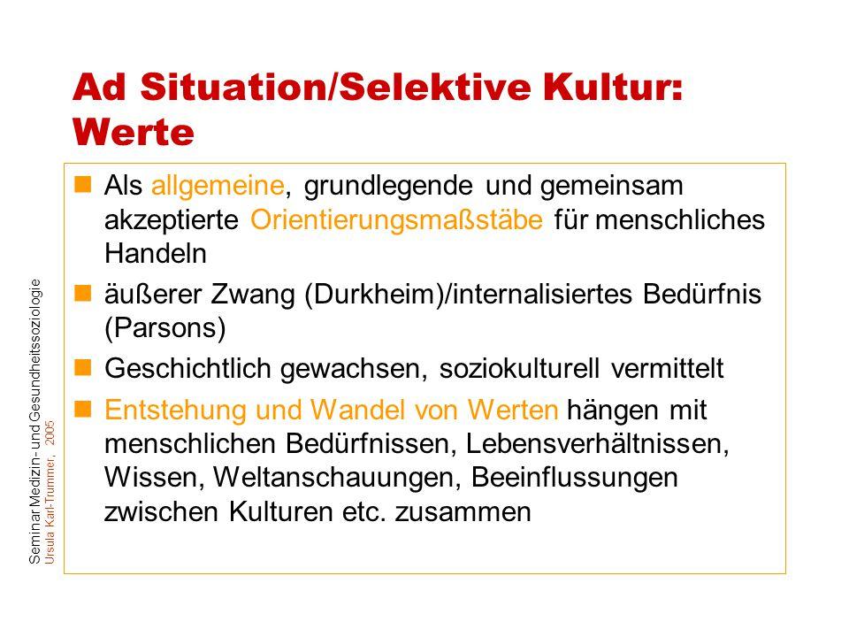 Ad Situation/Selektive Kultur: Werte