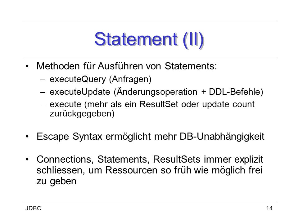 Statement (II) Methoden für Ausführen von Statements: