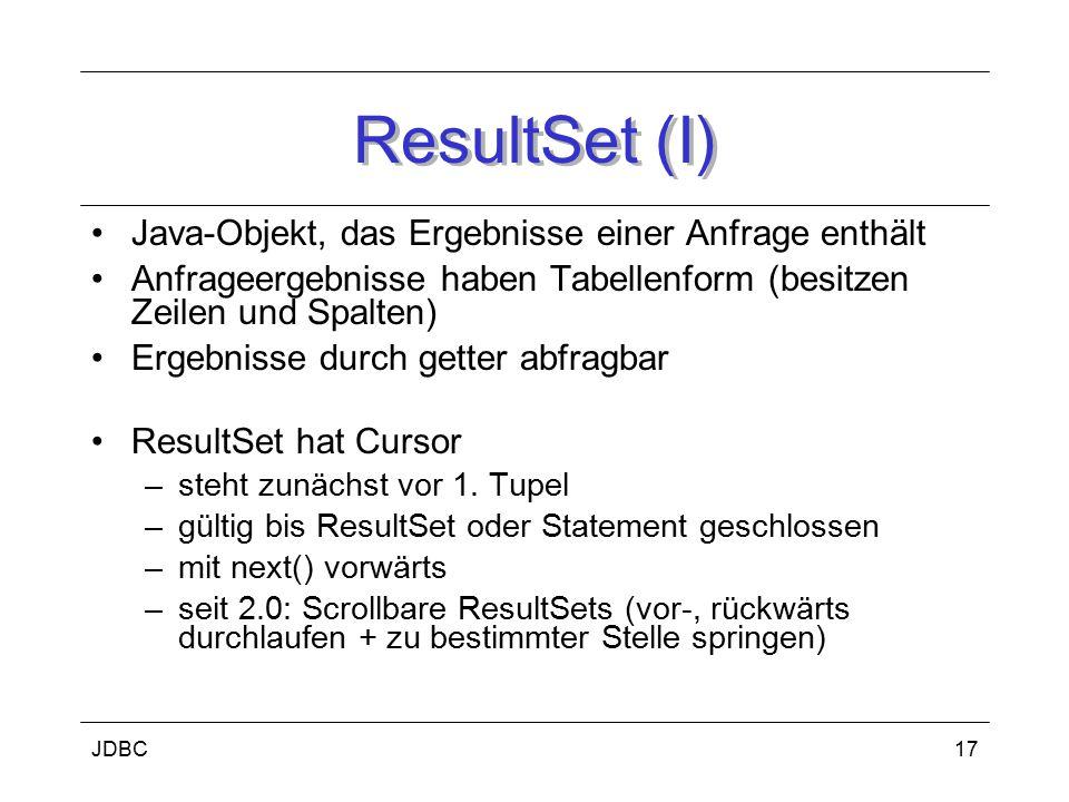 ResultSet (I) Java-Objekt, das Ergebnisse einer Anfrage enthält