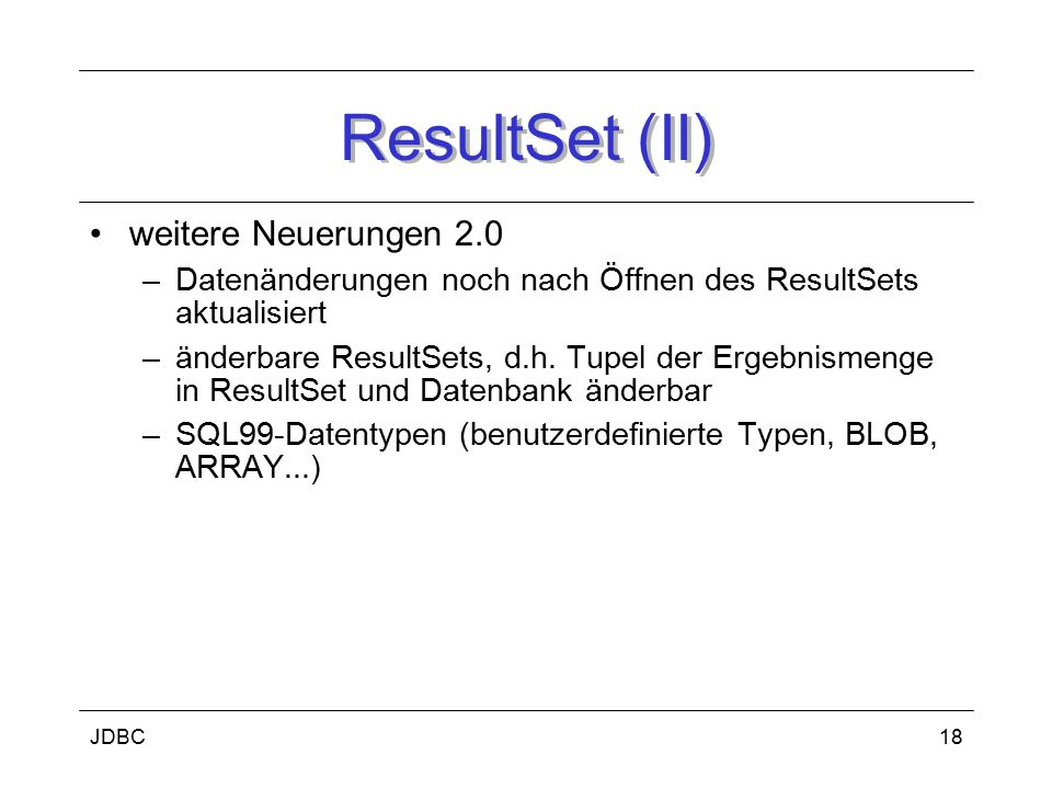 ResultSet (II) weitere Neuerungen 2.0