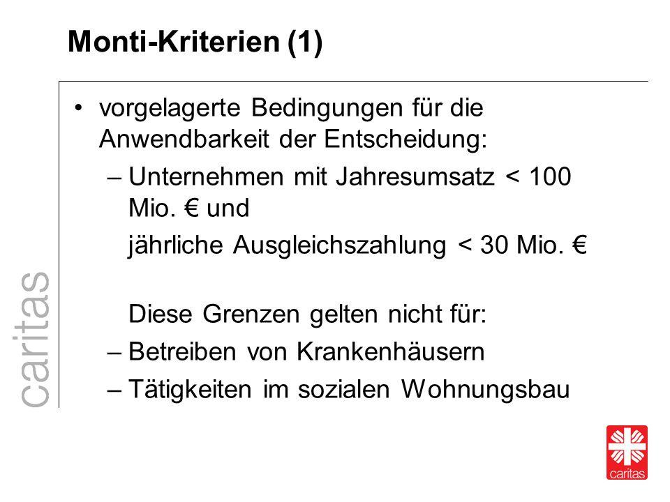 Monti-Kriterien (1) vorgelagerte Bedingungen für die Anwendbarkeit der Entscheidung: Unternehmen mit Jahresumsatz < 100 Mio. € und.