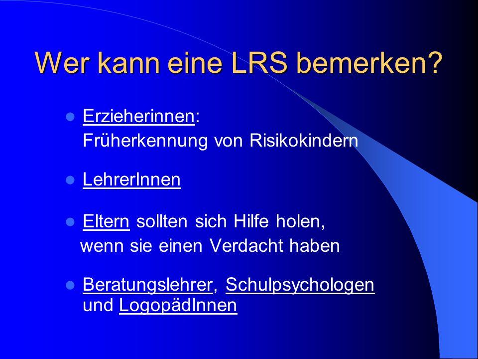 Wer kann eine LRS bemerken
