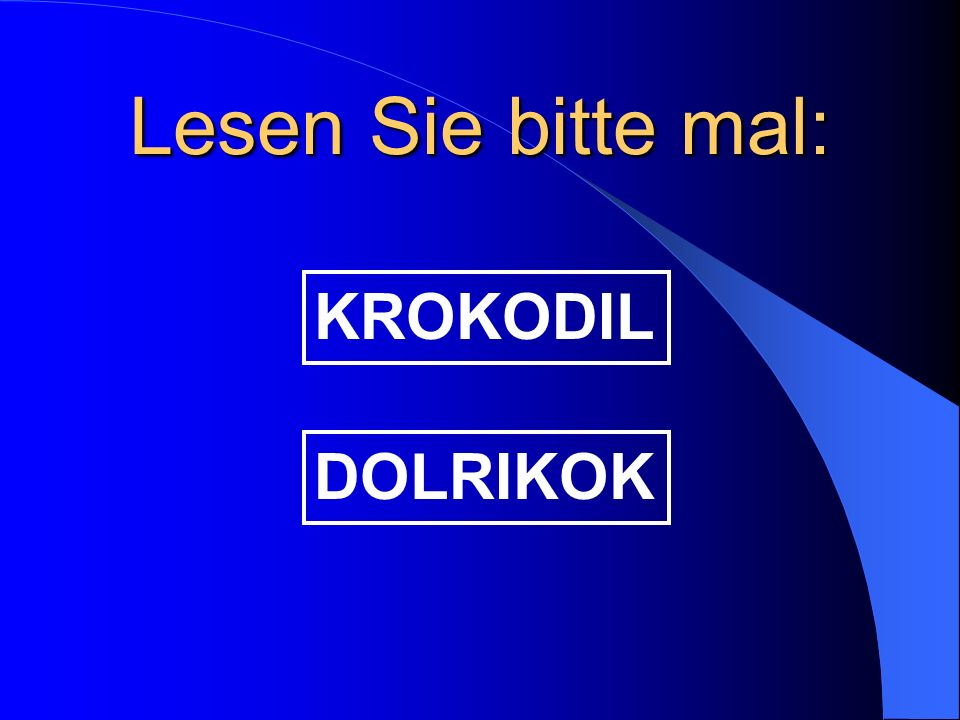 Lesen Sie bitte mal: KROKODIL DOLRIKOK