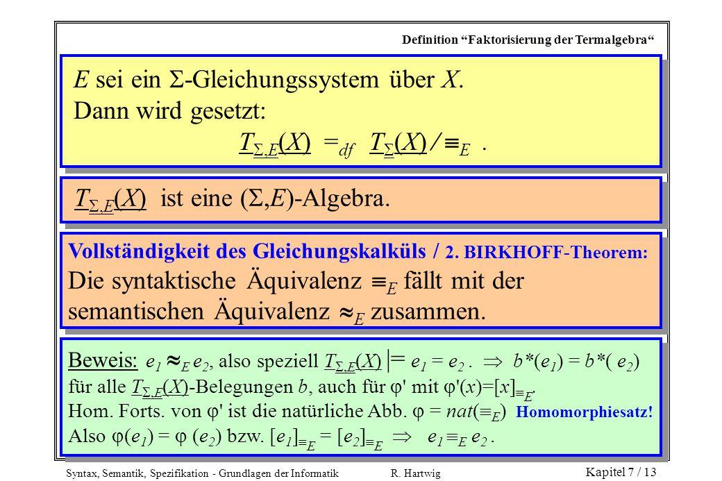 E sei ein -Gleichungssystem über X. Dann wird gesetzt: