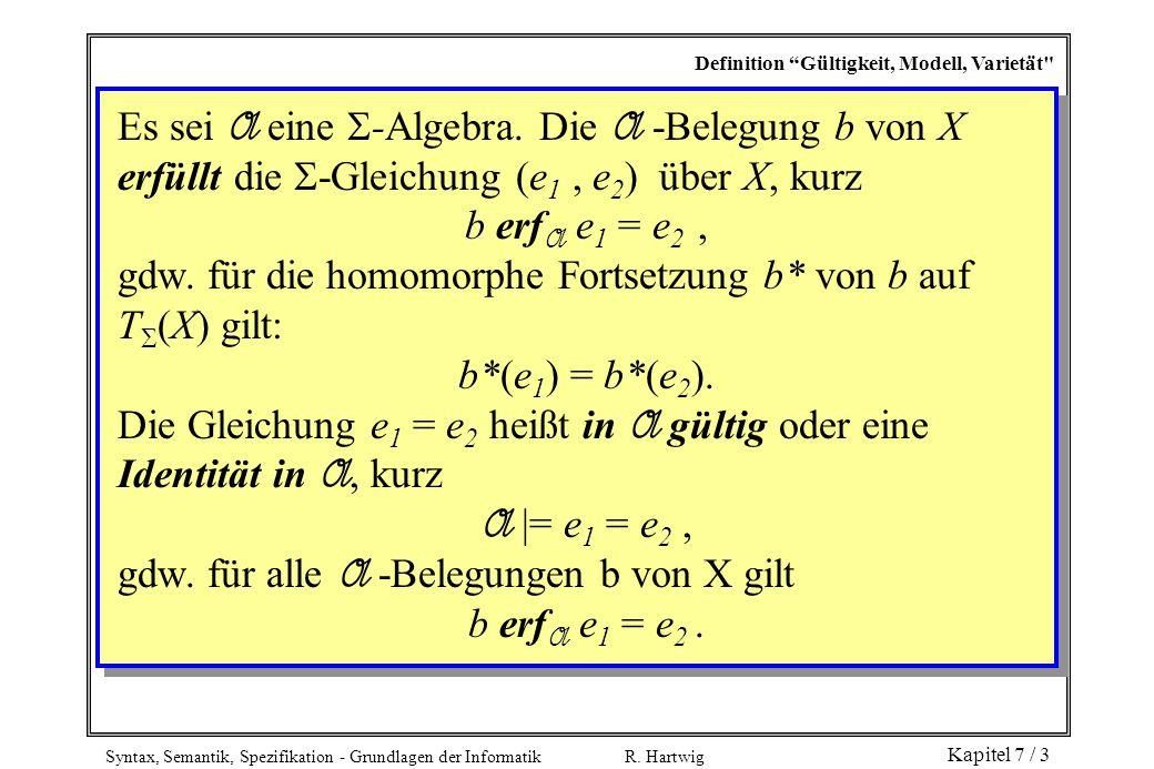gdw. für die homomorphe Fortsetzung b* von b auf T(X) gilt: