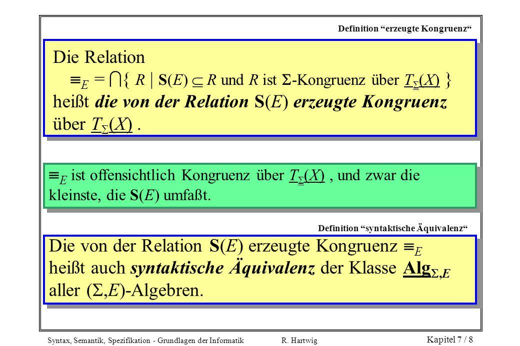 E = { R | S(E)  R und R ist -Kongruenz über T(X) }