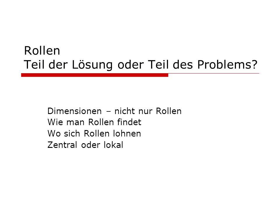 Rollen Teil der Lösung oder Teil des Problems