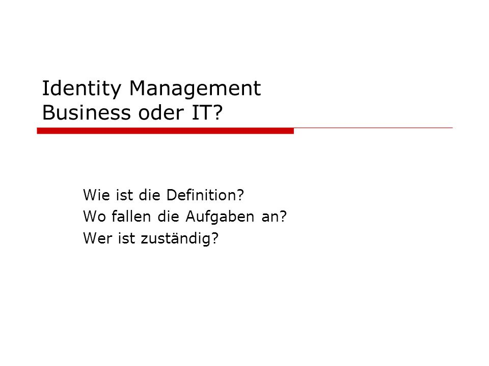Identity Management Business oder IT
