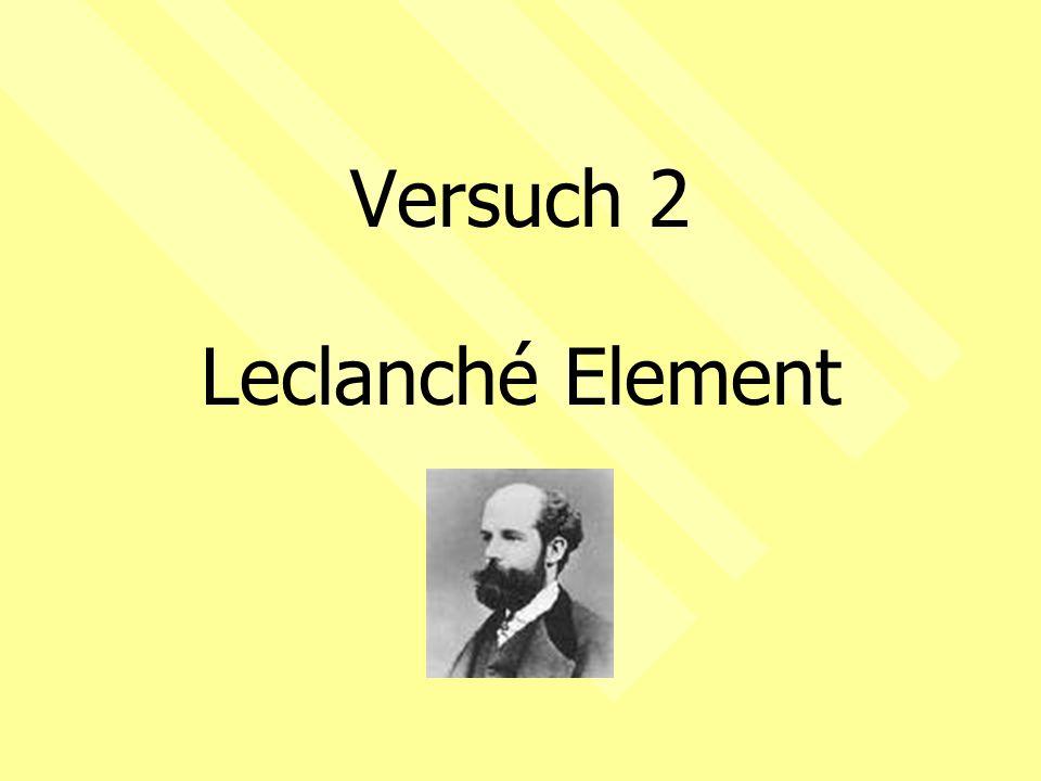 Versuch 2 Leclanché Element