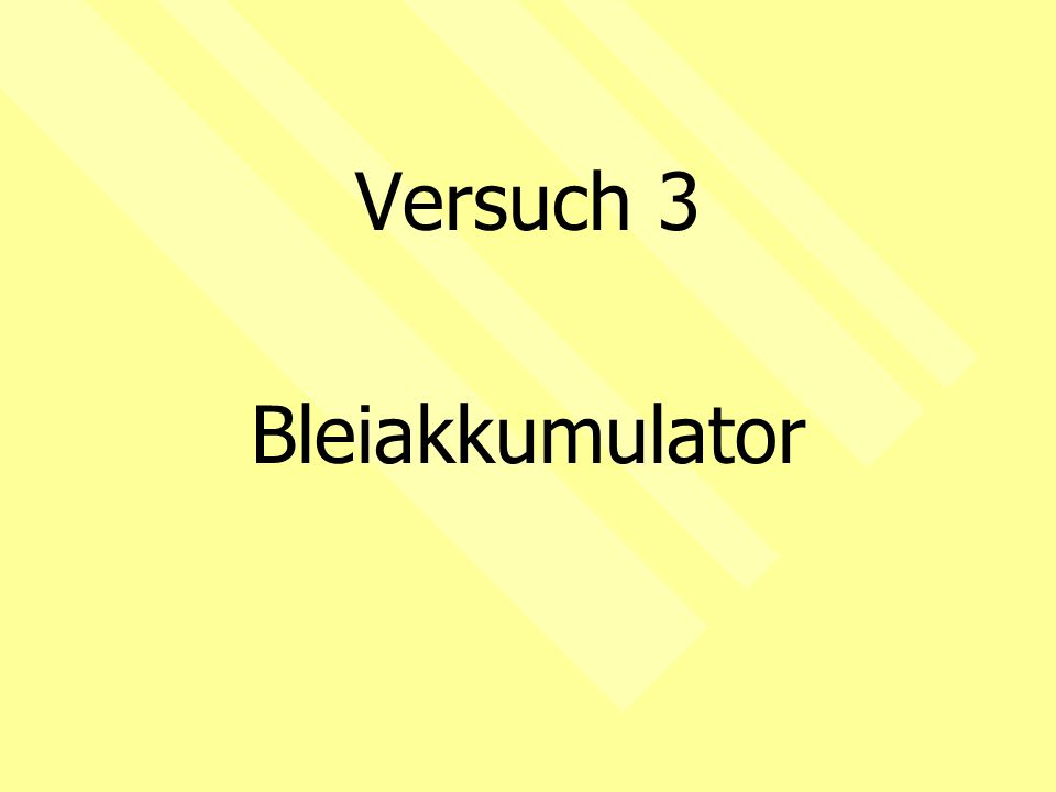 Versuch 3 Bleiakkumulator