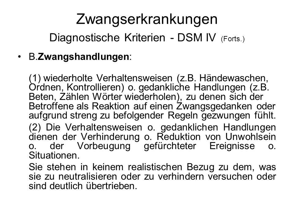 Zwangserkrankungen Diagnostische Kriterien - DSM IV (Forts.)