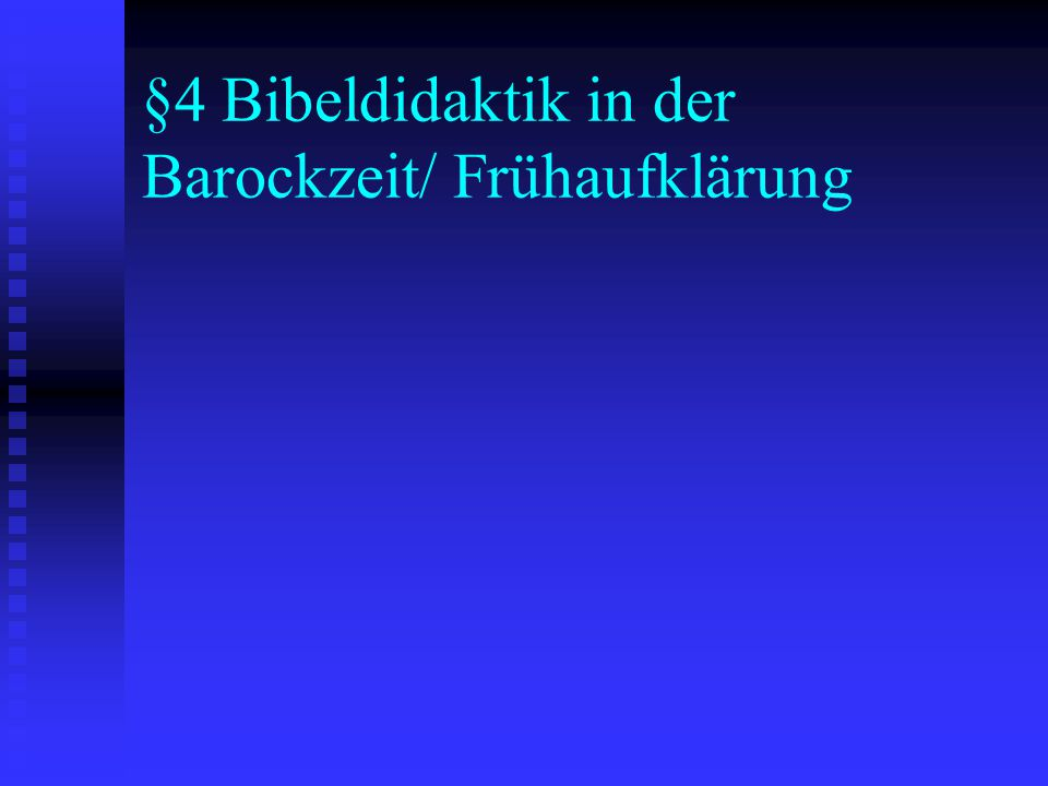 §4 Bibeldidaktik in der Barockzeit/ Frühaufklärung