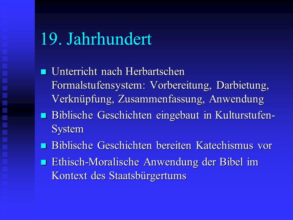 19. Jahrhundert Unterricht nach Herbartschen Formalstufensystem: Vorbereitung, Darbietung, Verknüpfung, Zusammenfassung, Anwendung.