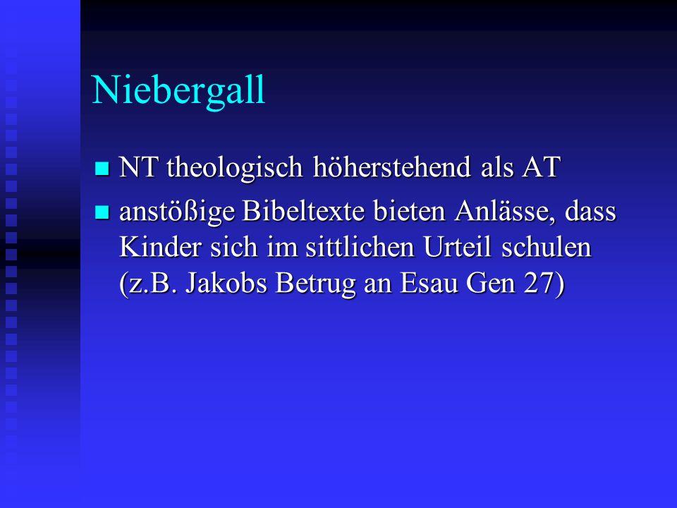 Niebergall NT theologisch höherstehend als AT