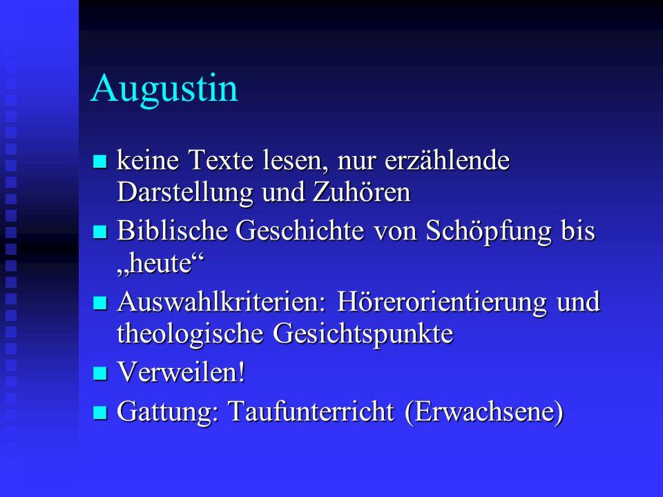 Augustin keine Texte lesen, nur erzählende Darstellung und Zuhören
