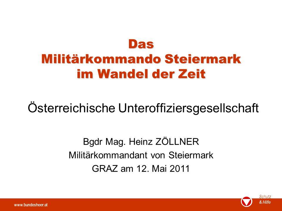 Das Militärkommando Steiermark im Wandel der Zeit