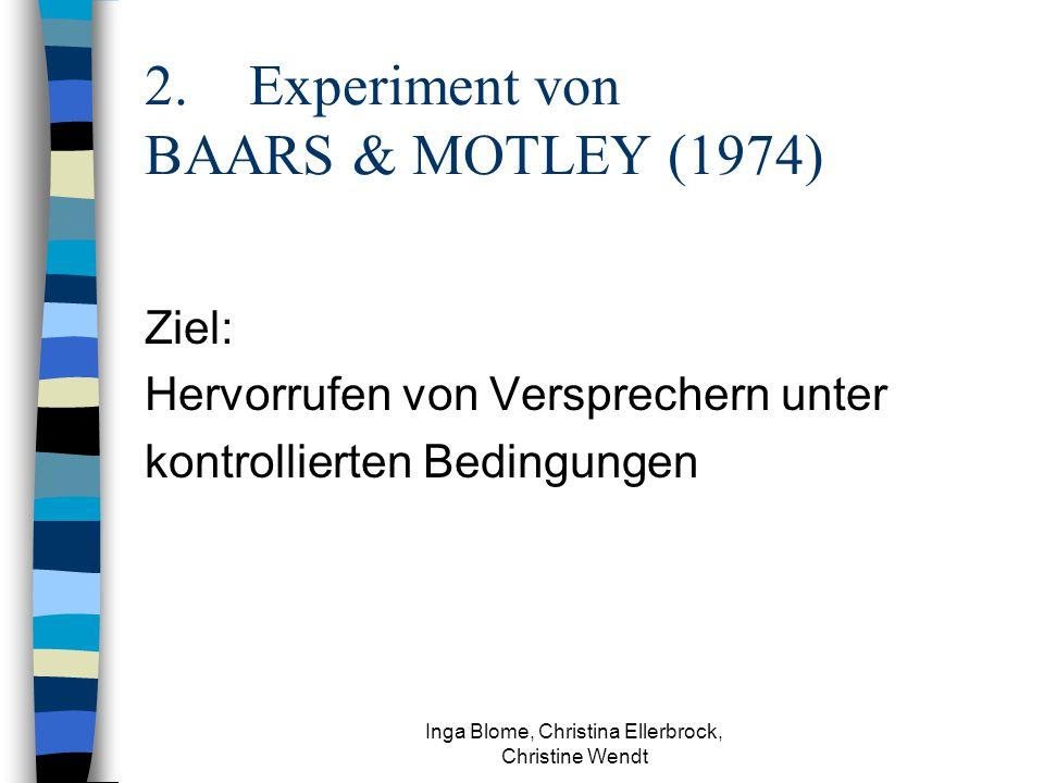 2. Experiment von BAARS & MOTLEY (1974)