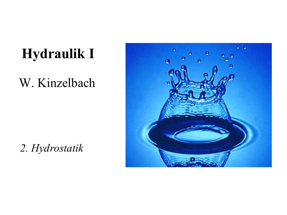 Hydraulik I W. Kinzelbach 2. Hydrostatik