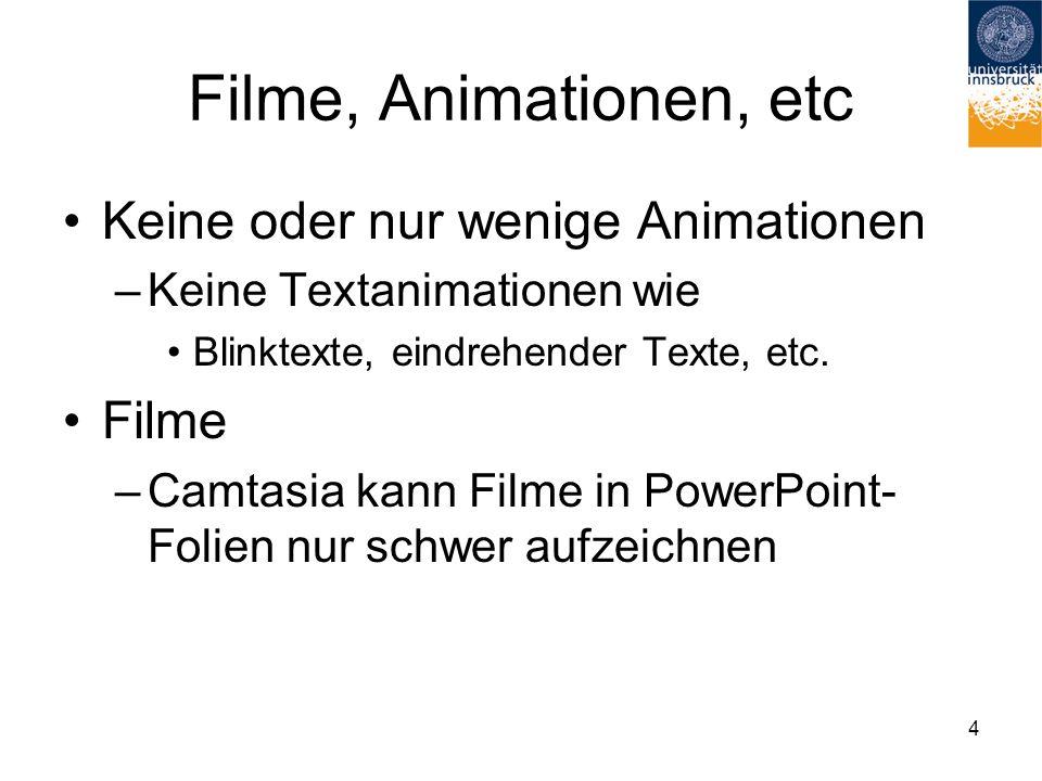 Filme, Animationen, etc Keine oder nur wenige Animationen Filme