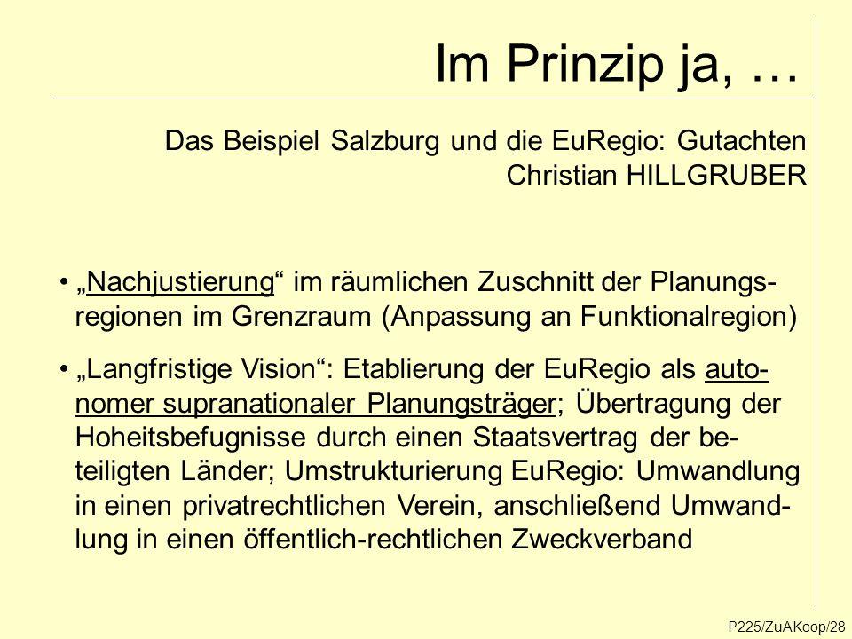 """Im Prinzip ja, … Das Beispiel Salzburg und die EuRegio: Gutachten Christian HILLGRUBER. """"Nachjustierung im räumlichen Zuschnitt der Planungs-"""