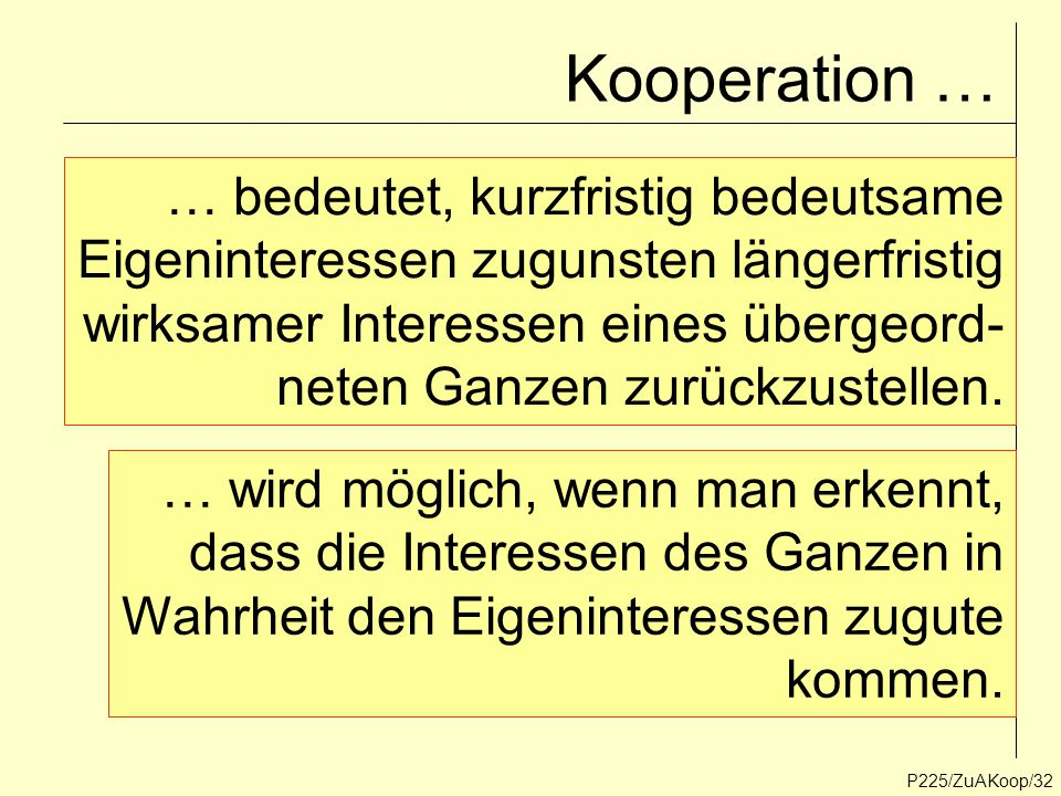 Kooperation … … bedeutet, kurzfristig bedeutsame