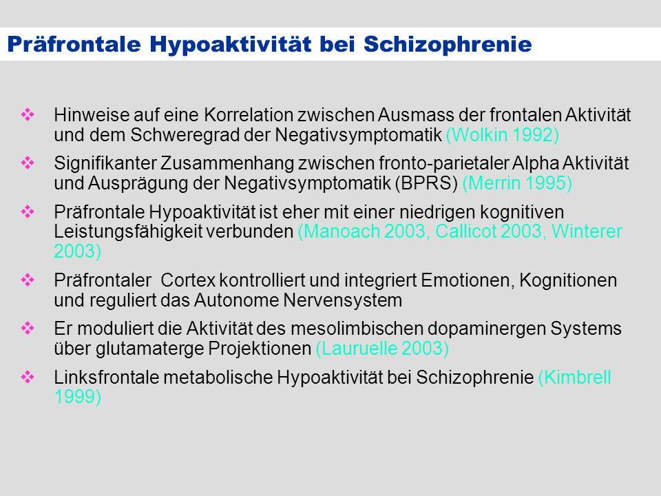 Präfrontale Hypoaktivität bei Schizophrenie