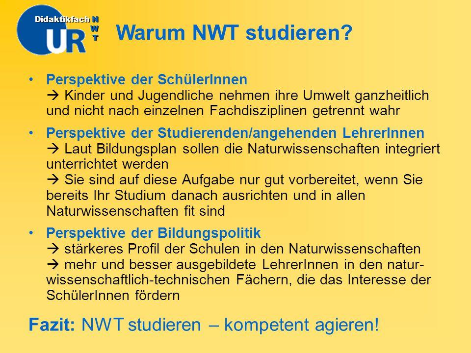 Warum NWT studieren Fazit: NWT studieren – kompetent agieren!