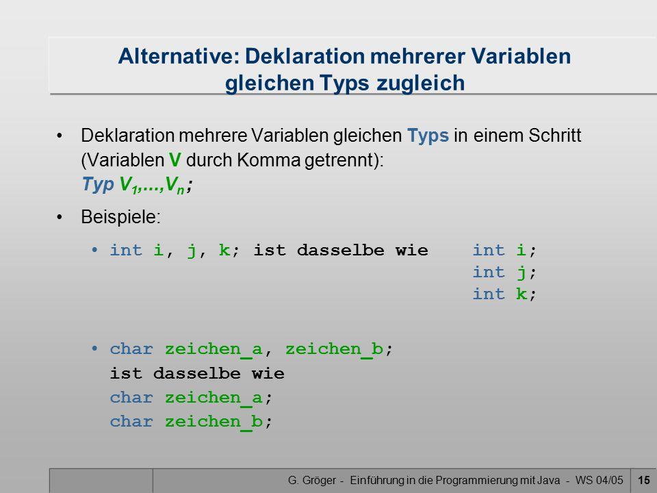 Alternative: Deklaration mehrerer Variablen gleichen Typs zugleich