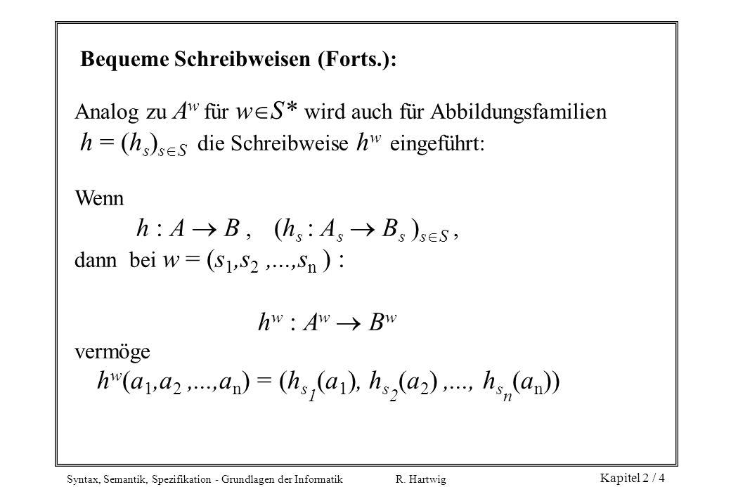 Bequeme Schreibweisen (Forts.):