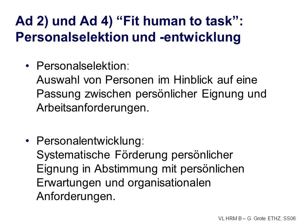 Ad 2) und Ad 4) Fit human to task : Personalselektion und -entwicklung