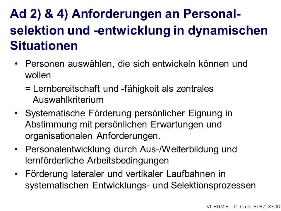 Ad 2) & 4) Anforderungen an Personal-selektion und -entwicklung in dynamischen Situationen