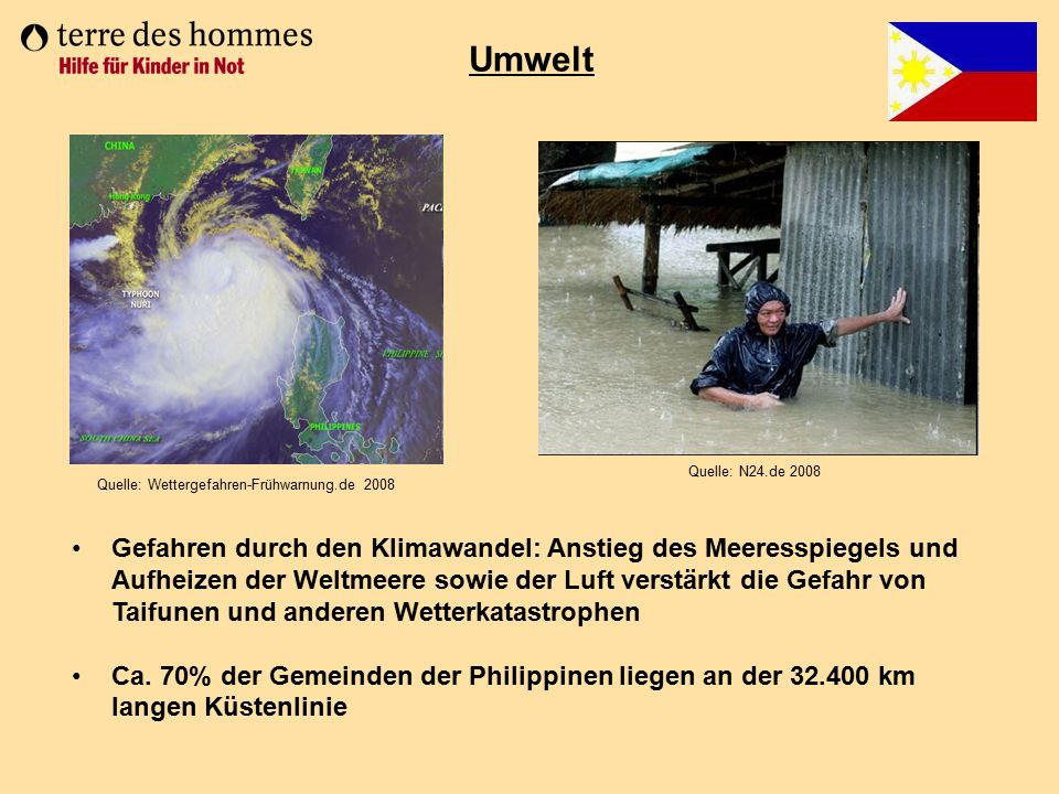 Umwelt Quelle: N24.de 2008. Quelle: Wettergefahren-Frühwarnung.de 2008.