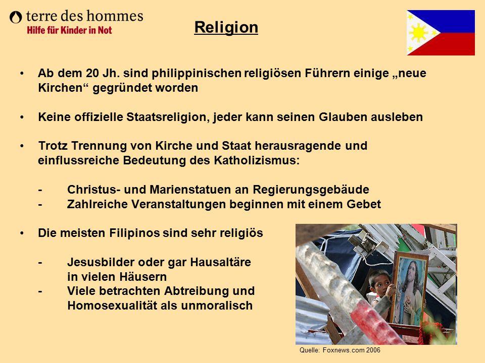 """Religion Ab dem 20 Jh. sind philippinischen religiösen Führern einige """"neue Kirchen gegründet worden."""