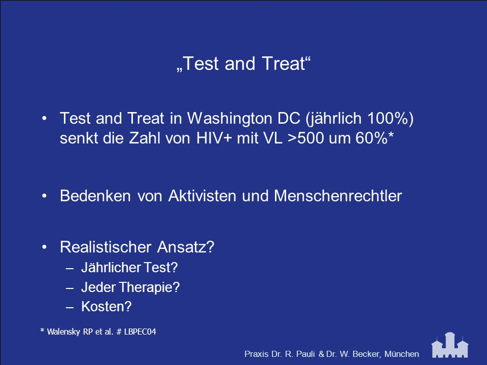 """Test and Treat Test and Treat in Washington DC (jährlich 100%) senkt die Zahl von HIV+ mit VL >500 um 60%*"