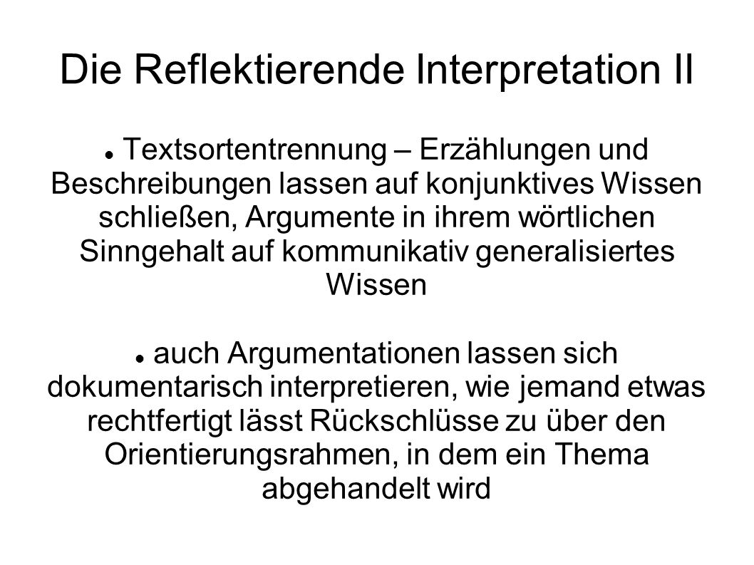Die Reflektierende Interpretation II