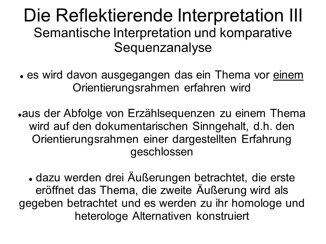 Die Reflektierende Interpretation III Semantische Interpretation und komparative Sequenzanalyse