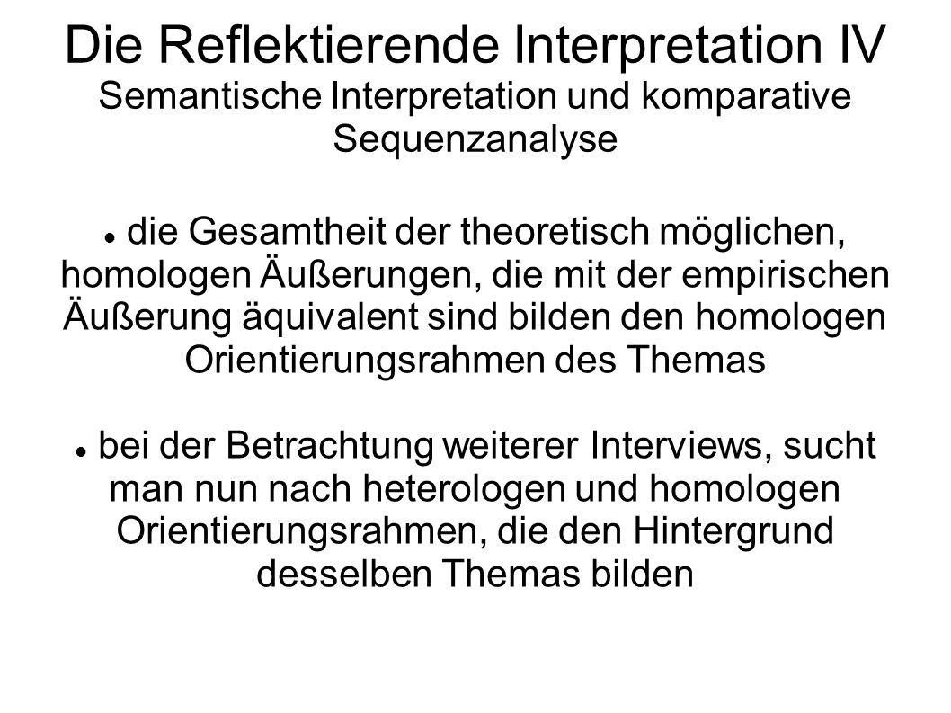 Die Reflektierende Interpretation IV Semantische Interpretation und komparative Sequenzanalyse
