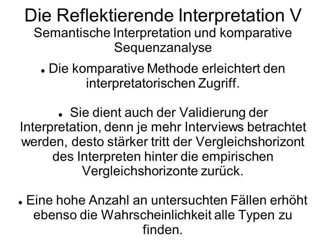 Die komparative Methode erleichtert den interpretatorischen Zugriff.