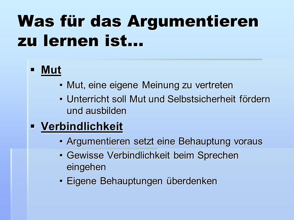 Was für das Argumentieren zu lernen ist...