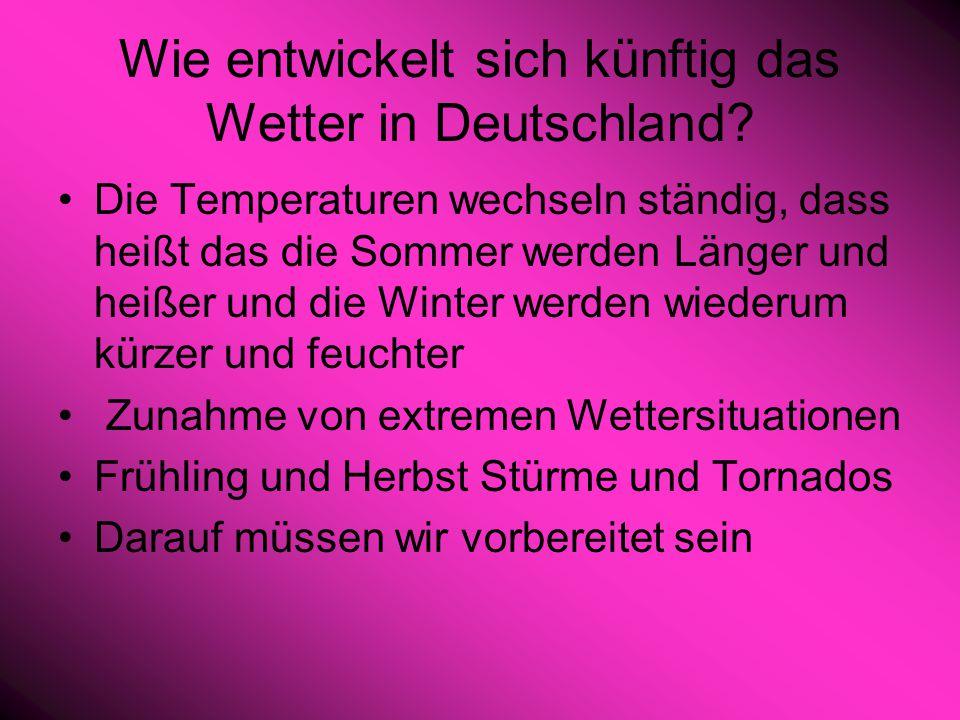 Wie entwickelt sich künftig das Wetter in Deutschland