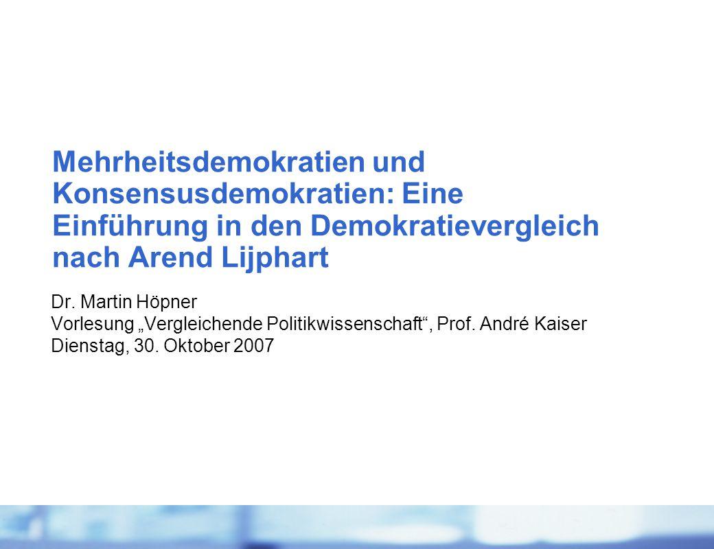 Mehrheitsdemokratien und Konsensusdemokratien: Eine Einführung in den Demokratievergleich nach Arend Lijphart