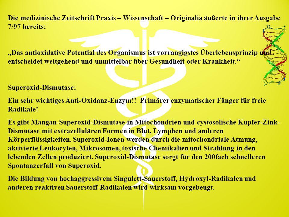 Die medizinische Zeitschrift Praxis – Wissenschaft – Originalia äußerte in ihrer Ausgabe 7/97 bereits: