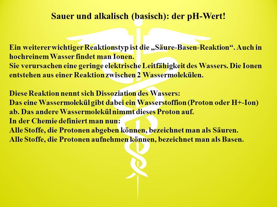 Sauer und alkalisch (basisch): der pH-Wert!