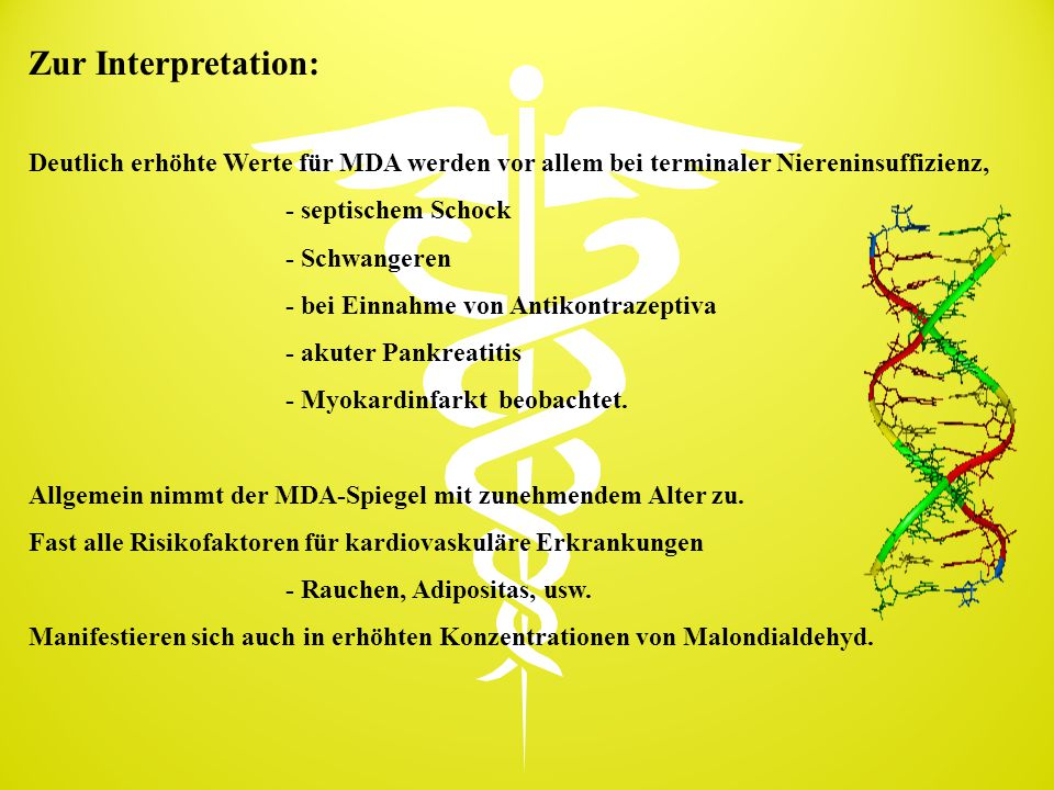 Zur Interpretation: Deutlich erhöhte Werte für MDA werden vor allem bei terminaler Niereninsuffizienz,