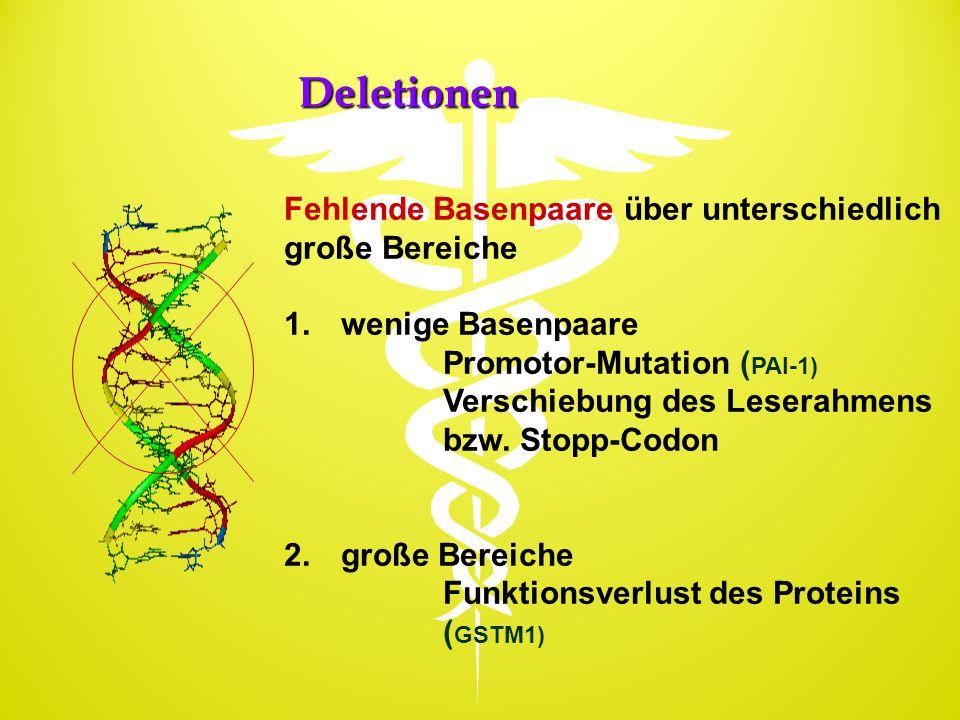Deletionen Fehlende Basenpaare über unterschiedlich große Bereiche