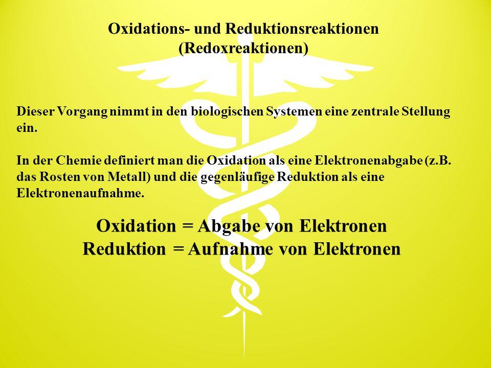 Oxidation = Abgabe von Elektronen Reduktion = Aufnahme von Elektronen