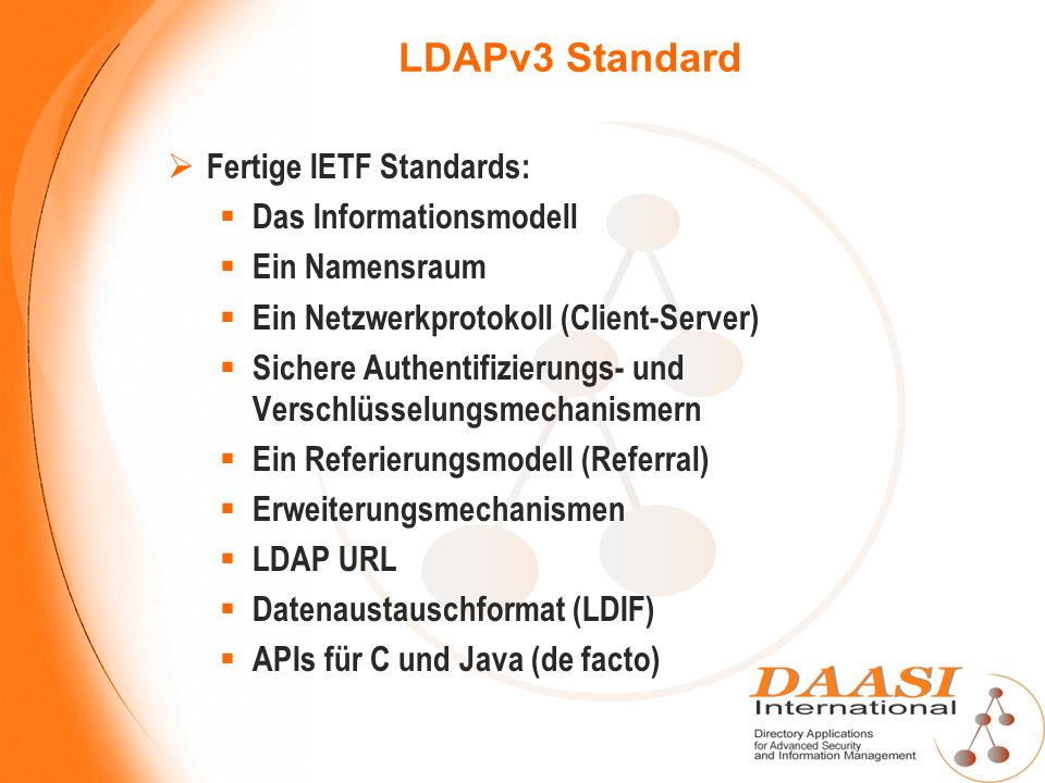 LDAPv3 Standard Fertige IETF Standards: Das Informationsmodell