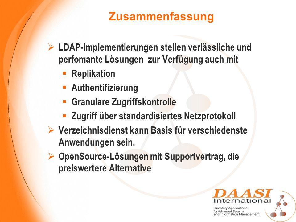 Zusammenfassung LDAP-Implementierungen stellen verlässliche und perfomante Lösungen zur Verfügung auch mit.