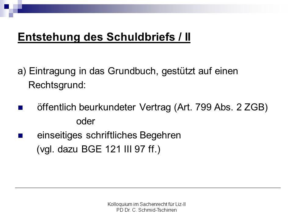 Entstehung des Schuldbriefs / II