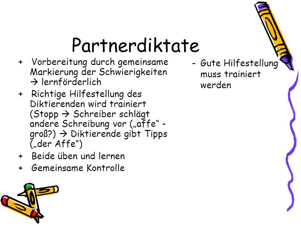 Partnerdiktate + Vorbereitung durch gemeinsame Markierung der Schwierigkeiten  lernförderlich.